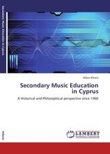 [ΒΙΒΛΙΟ] Secondary Music Education in Cyprus: A Historical and Philosophical perspective since 1960